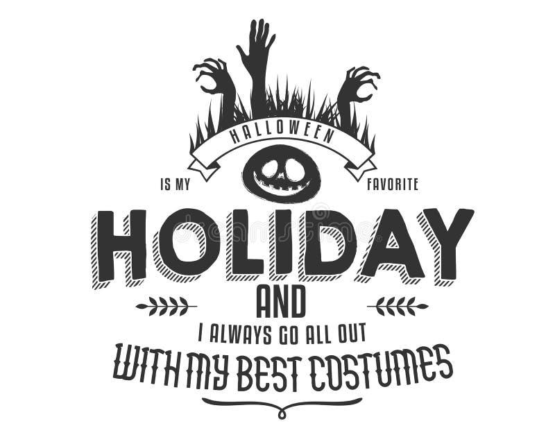 Halloween is mijn favoriete vakantie en ik ga altijd allen met mijn beste kostuums uit vector illustratie