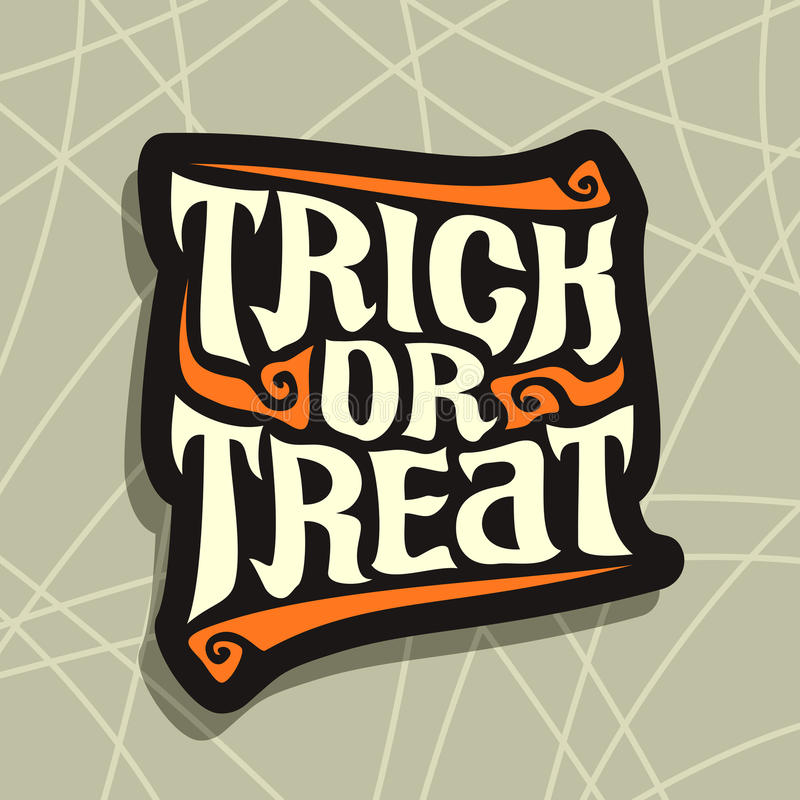 Halloween slogan Trick Or Treat. Vector poster with Halloween slogan Trick Or Treat: decorative handwritten font for quote of words trick or treat on gray royalty free illustration