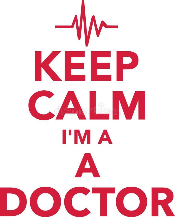 Halten Sie Ruhe, die ich ein Doktor bin lizenzfreie abbildung