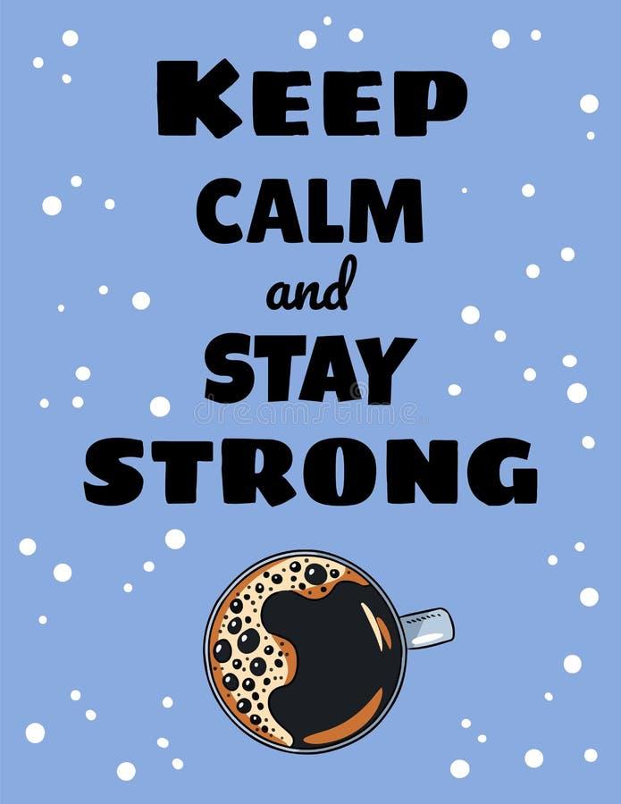 Halten Sie Ruhe und bleiben Sie starkes Kaffeeplakat Tasse Kaffee-Postkarte Nette Illustration Handder gezogenen Karikatur-Art stock abbildung