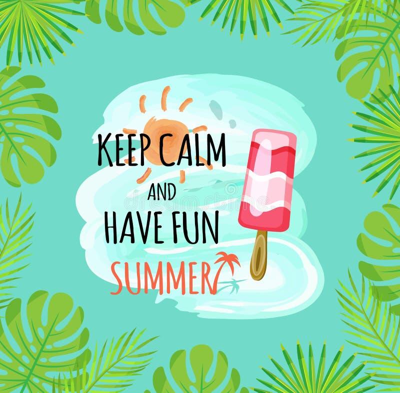 Halten Sie Ruhe und Spaß-Sommer-Eiscreme-Laub zu haben vektor abbildung