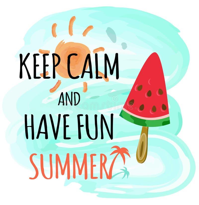 Halten Sie Ruhe und Spaß-Sommer-Wassermelonen-Plakat zu haben vektor abbildung