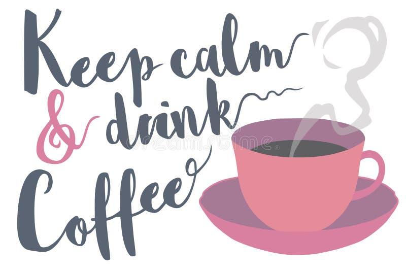 Halten Sie Ruhe und trinken Sie die Kaffeetypographie, die mit dem Dämpfen der Kaffeetasse-Vektorillustration sagt lizenzfreie abbildung