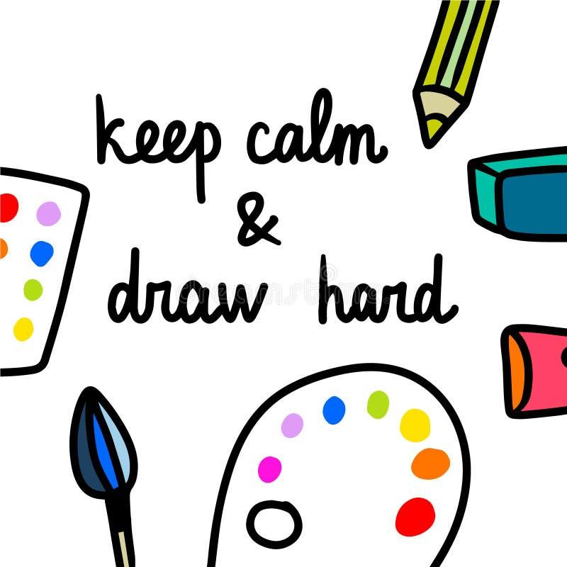 Halten Sie Ruhe und zeichnen Sie harte Handgezogene Illustration mit Bürste vektor abbildung