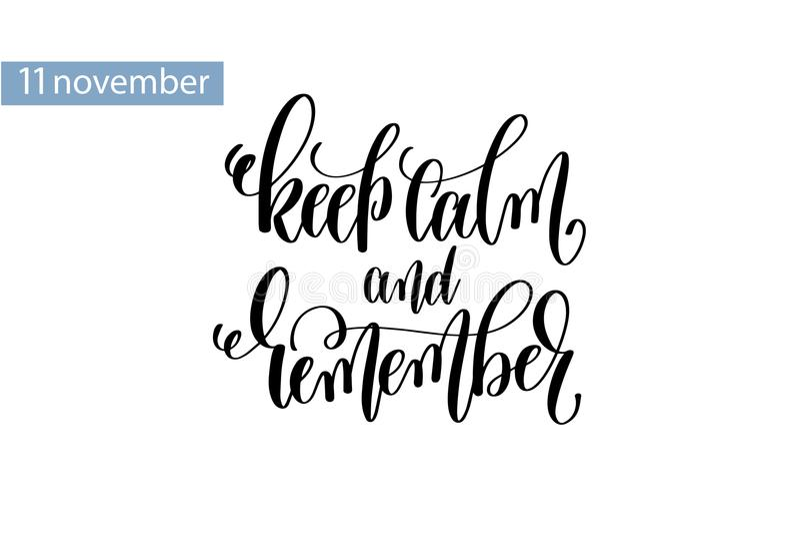 Halten Sie ruhig und erinnern Sie sich an Handbeschriftungsaufschrift zum 11. November lizenzfreie abbildung