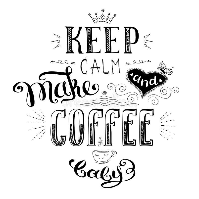 Halten Sie ruhig und machen Sie Kaffee, nette Hand gezeichnete Beschriftung vektor abbildung
