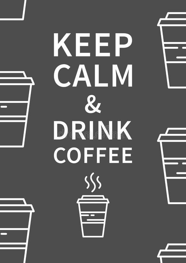 Halten Sie ruhiger und Getränkkaffee Anspornungsphrase vektor abbildung