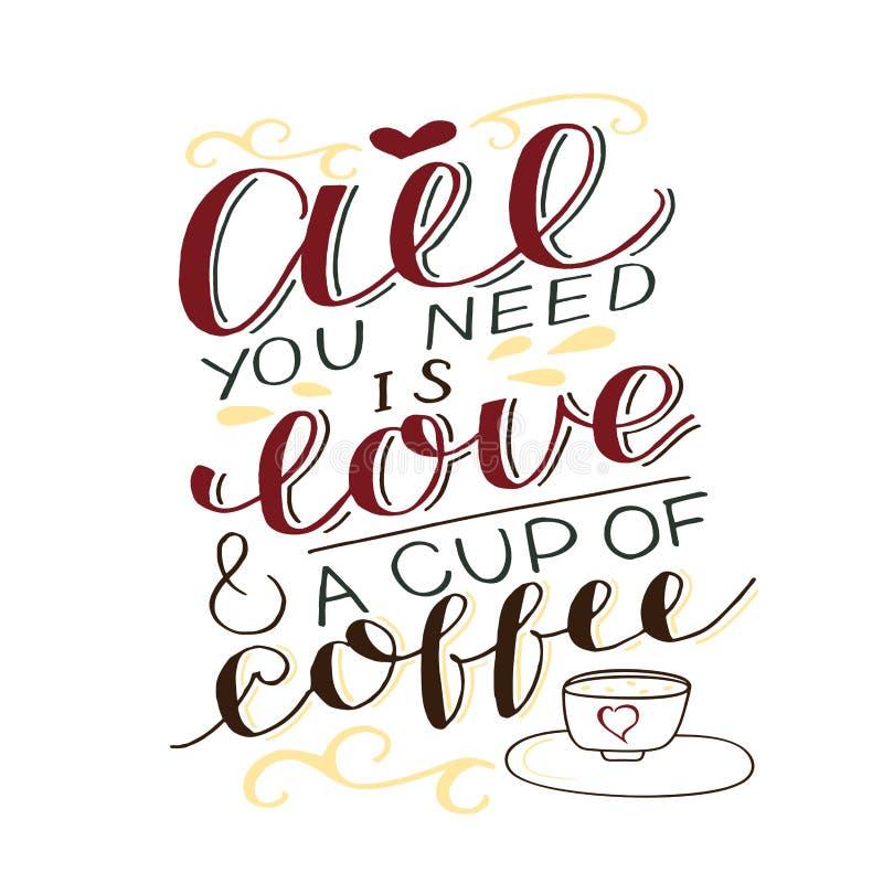 Hand-Beschriftungsalle Aufschrift, die Sie ben?tigen, ist Liebe und ein Tasse Kaffee stock abbildung