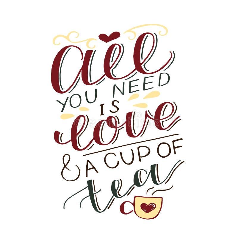 Hand-Beschriftungsalle Aufschrift, die Sie ben?tigen, ist Liebe und eine Tasse Tee lizenzfreie abbildung