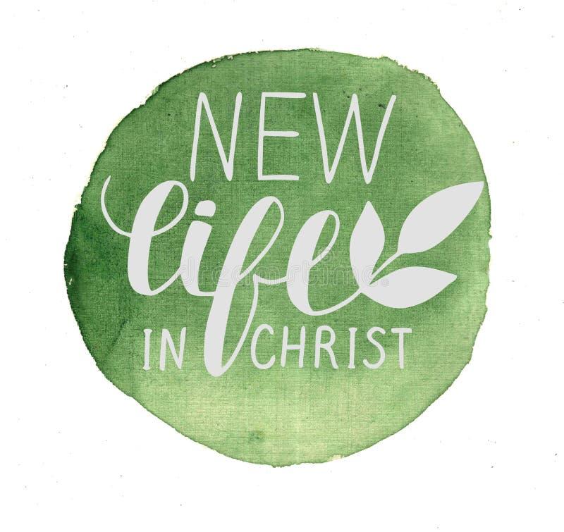 Hand die het Nieuwe die leven in Christus van letters voorzien op groene waterverfachtergrond wordt gemaakt vector illustratie
