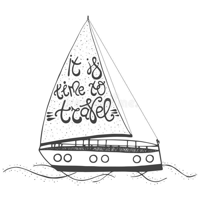 Hand dragen affisch för tappningtypografibokstäver Det Motivational citationstecknet är det dags att resa på yachten royaltyfri illustrationer