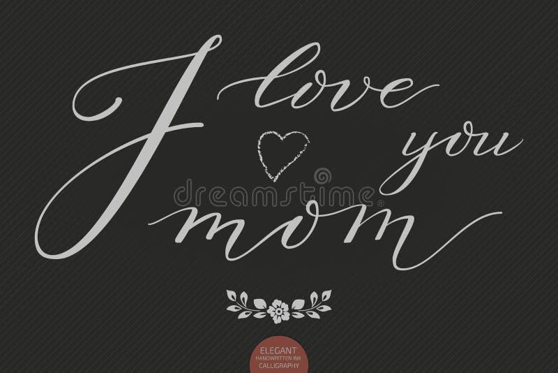 Hand dragen bokstäver - jag älskar dig mamman Elegant modern handskriven kalligrafi Vektorfärgpulverillustration typografi royaltyfri illustrationer