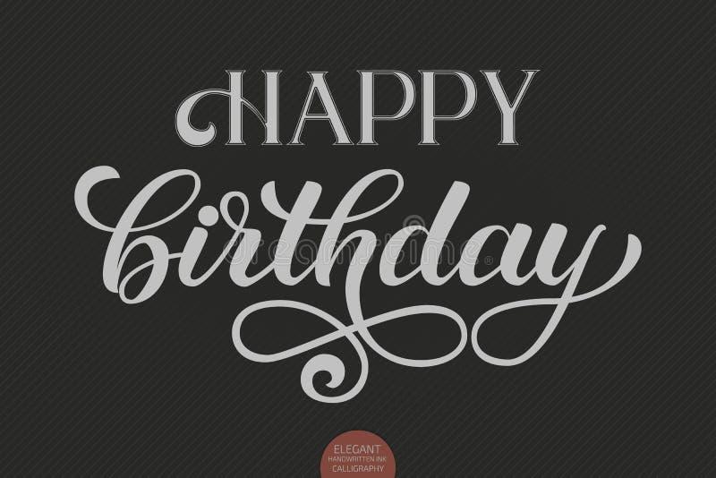 Hand dragen bokstäver - lycklig födelsedag Elegant modern handskriven kalligrafi Vektorfärgpulverillustration typografi stock illustrationer