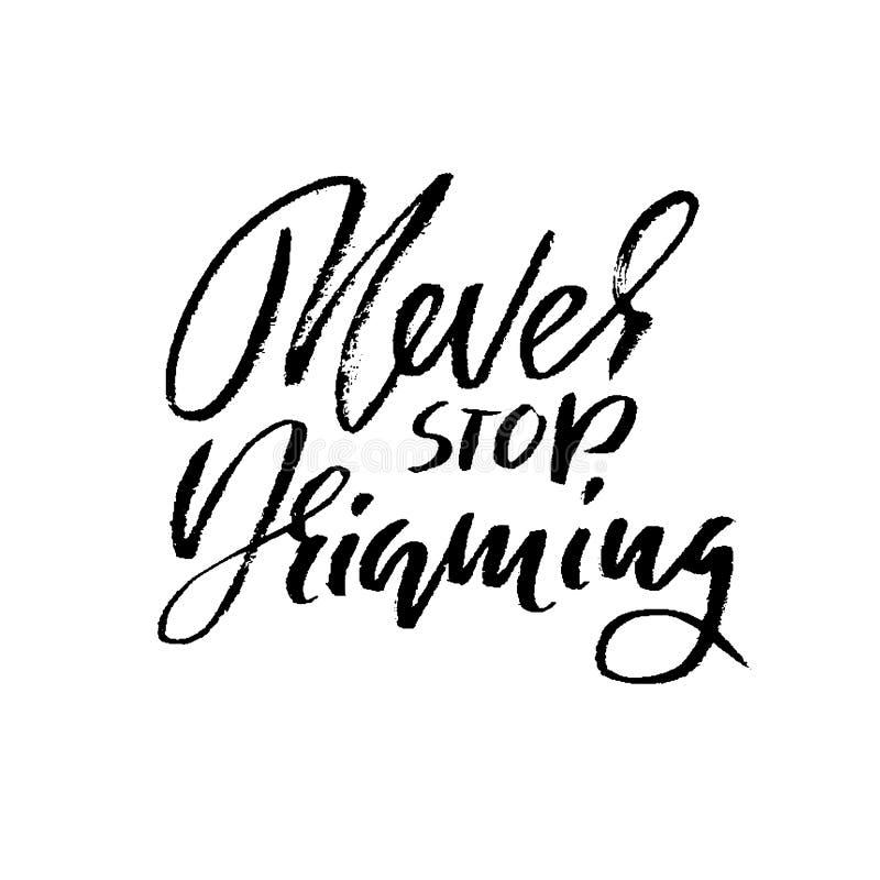 Hand dragen bokstäver Motivera modern kalligrafi Inspirerande hand märkt citationstecken Tryckbart uttryck Stoppa aldrig att dröm vektor illustrationer