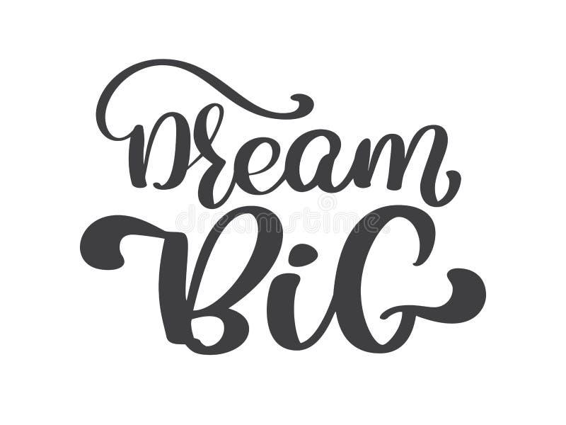 Hand dragen dröm- stor bokstäver, tappningcitationstecken, textdesign vektorkalligrafi Typografiaffisch, reklamblad, t-skjortor stock illustrationer