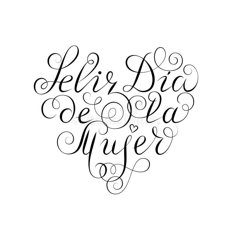 Hand dragen spansk bokstäver Lycklig dag för kvinna` s Svart färgpulverkalligrafi på vit bakgrund hjärta isolerad formtomatwhite  vektor illustrationer