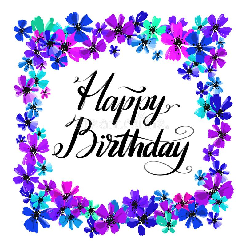 Hand dragen vektorbokstäver Uttryck för lycklig födelsedag vid handen på ljus blom- bakgrund Handskriven modern kalligrafi stock illustrationer
