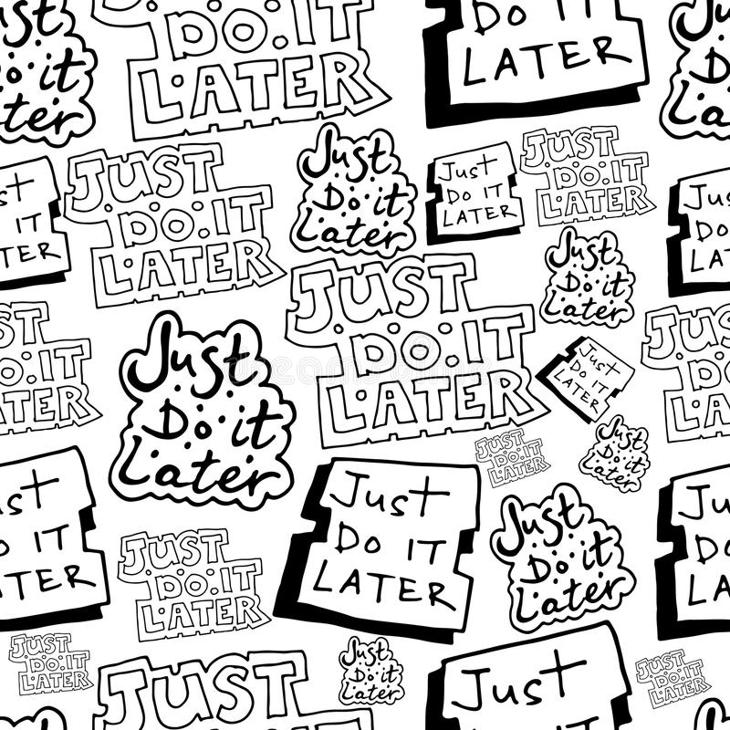 Hand drawing just do it later seamless doodle pattern vector illustration