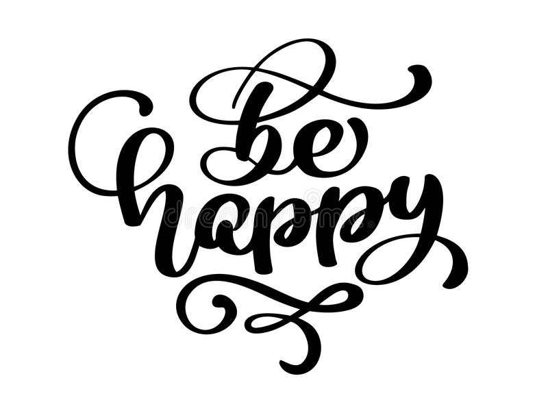 Hand drawn be happy hand lettering handmade vector calligraphy