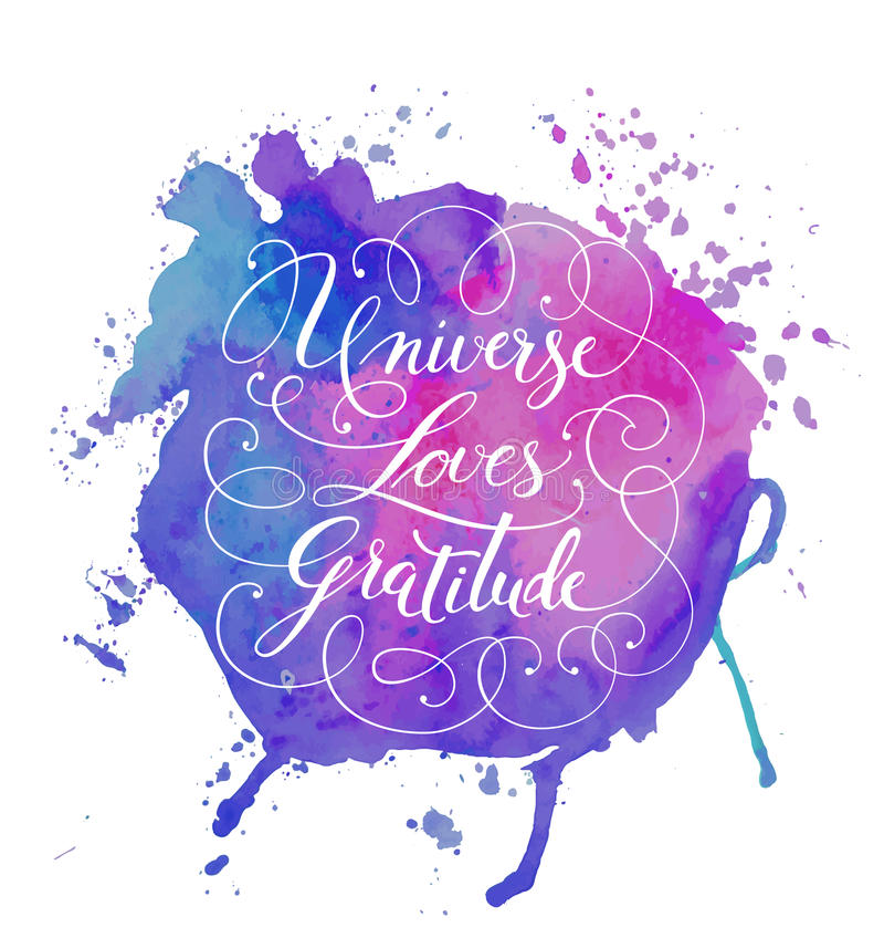 Hand-drawn calligraphy lettering on a watercolor background. Motivational, inspirational phrase Universe Loves Gratitude. Vector. Hand-drawn calligraphy vector illustration