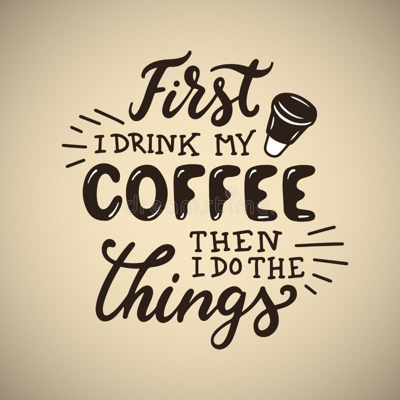 Hand drawn coffee quote. Vector vintage illustration. stock illustration