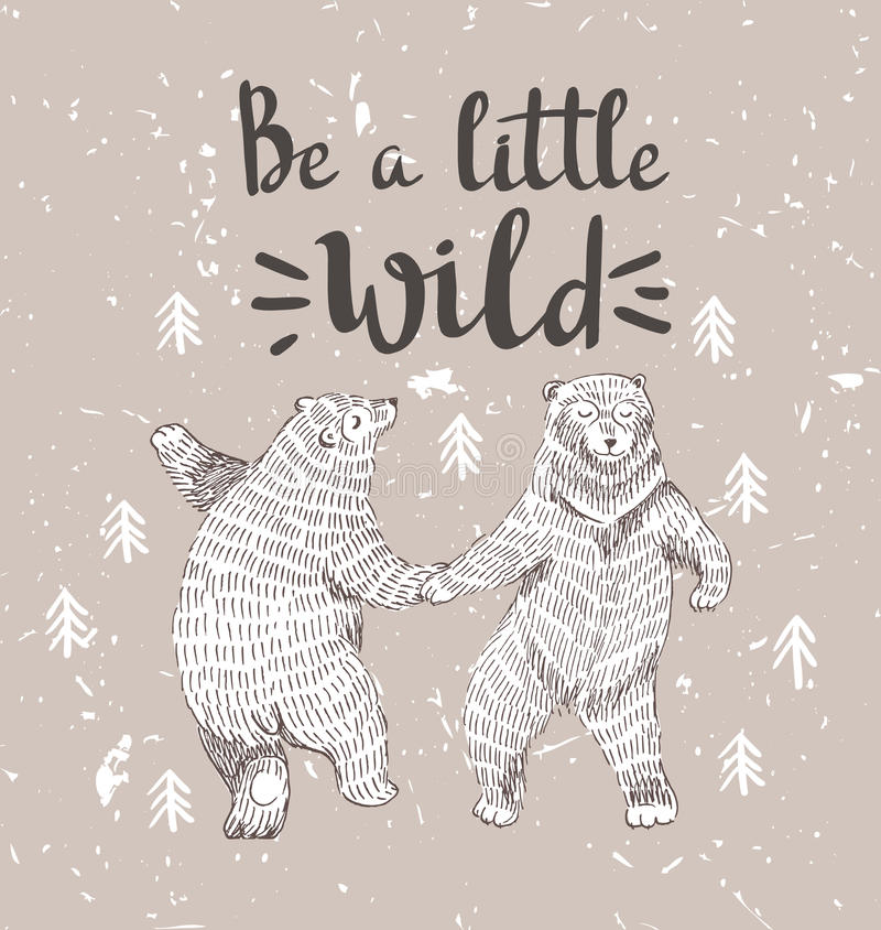 Hand drawn dancing bears in the forest. Vector sketch illustration with stylish lettering. Hand drawn dancing bears in the forest. Vector sketch illustration royalty free illustration