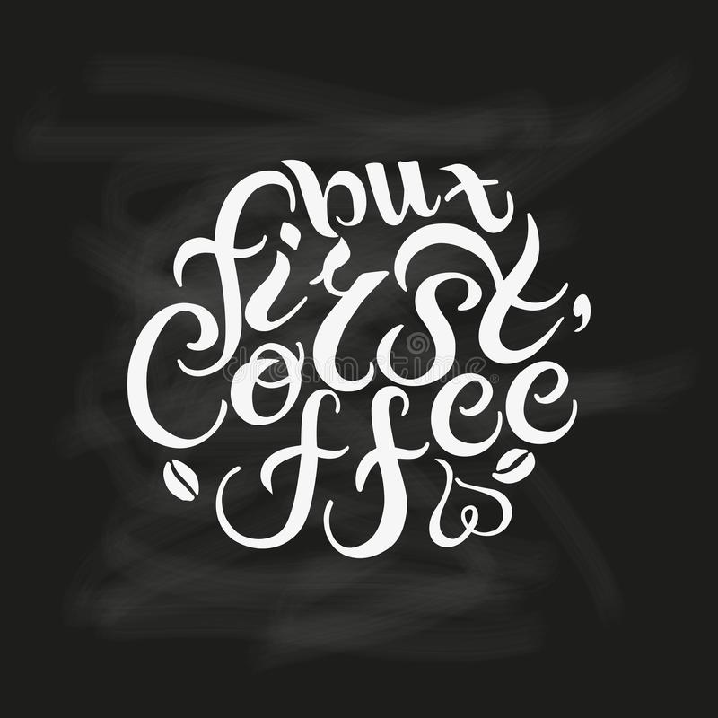 Hand drawn But First Coffee text royalty free illustration