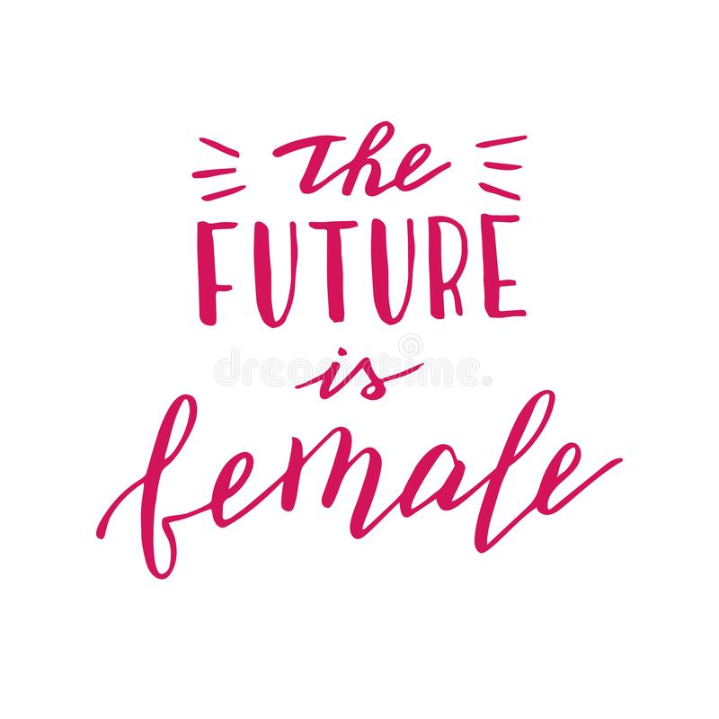 Hand drawn the future is female quote. Modern lettering phrase. Feminist slogan. stock illustration