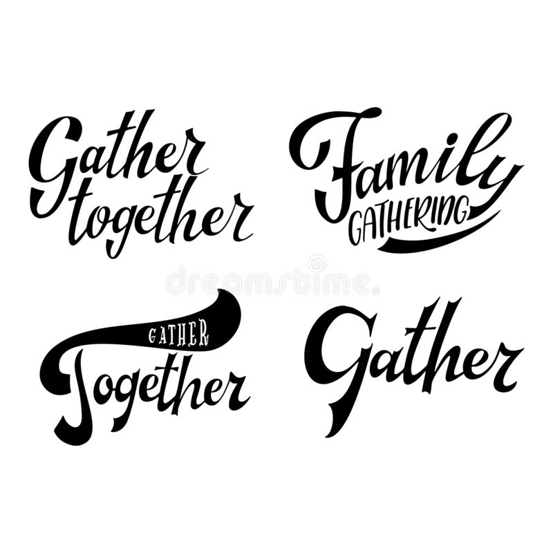 Gather Together Typography Poster With Hand Written Lettering Stock Vector  - Illustration of drawn, sign: 124259504