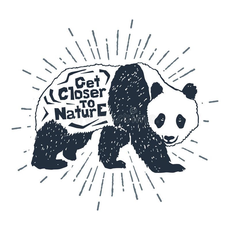 Hand drawn icon with textured panda vector illustration. Hand drawn label with textured panda vector illustration and `Get closer to nature` inspirational royalty free illustration