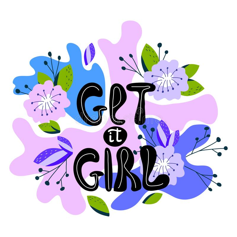 A hand-drawn illustration with lettering get it girl. Feminism quote made in vector. Woman motivational slogan. Design stock illustration