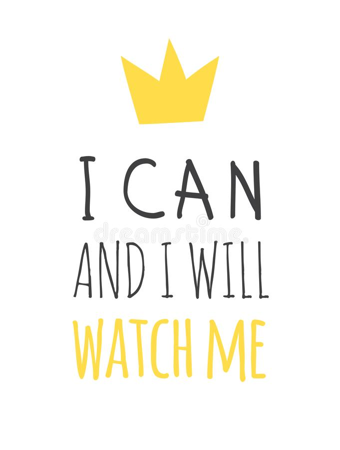 Hand drawn illustration and text I CAN AND I WILL. WATCH ME. Positive quote for today and doodle style element. Creative ink art vector illustration