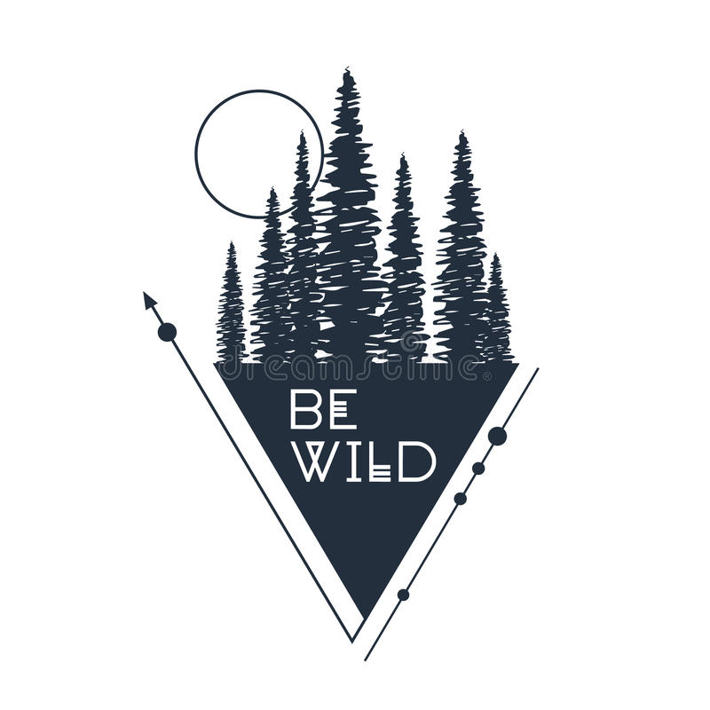Hand drawn inspirational badge with textured forest vector illustration. And `Be wild` lettering stock illustration
