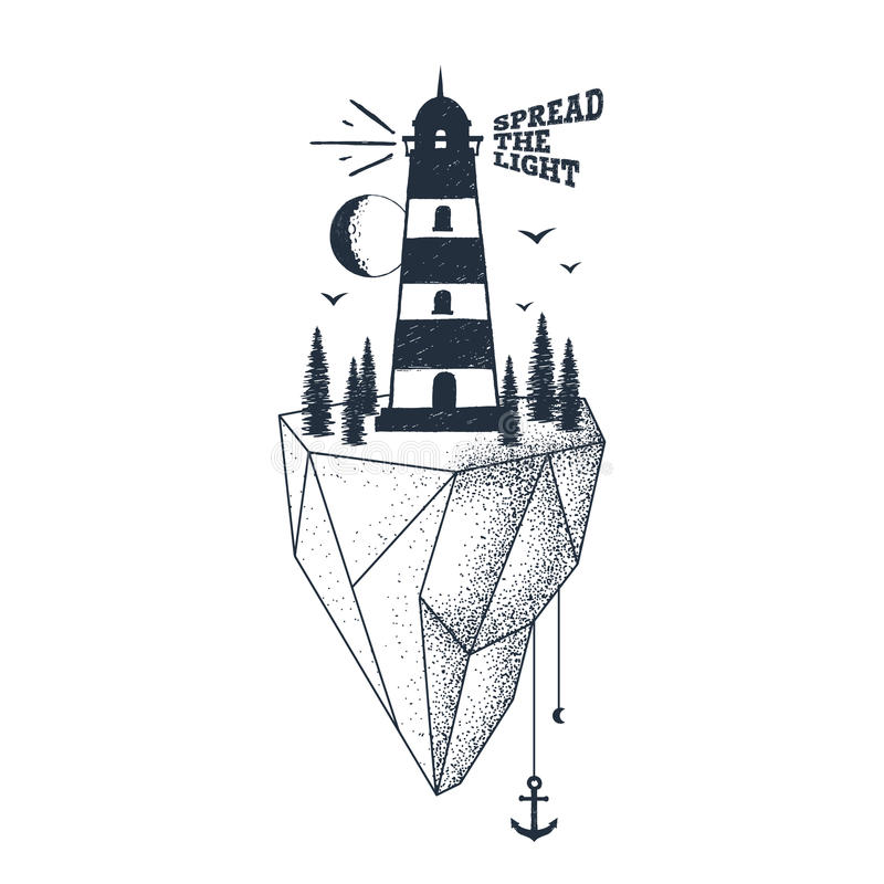 Hand drawn inspirational badge with textured lighthouse vector illustration. Hand drawn inspirational badge with textured lighthouse vector illustration and ` royalty free illustration