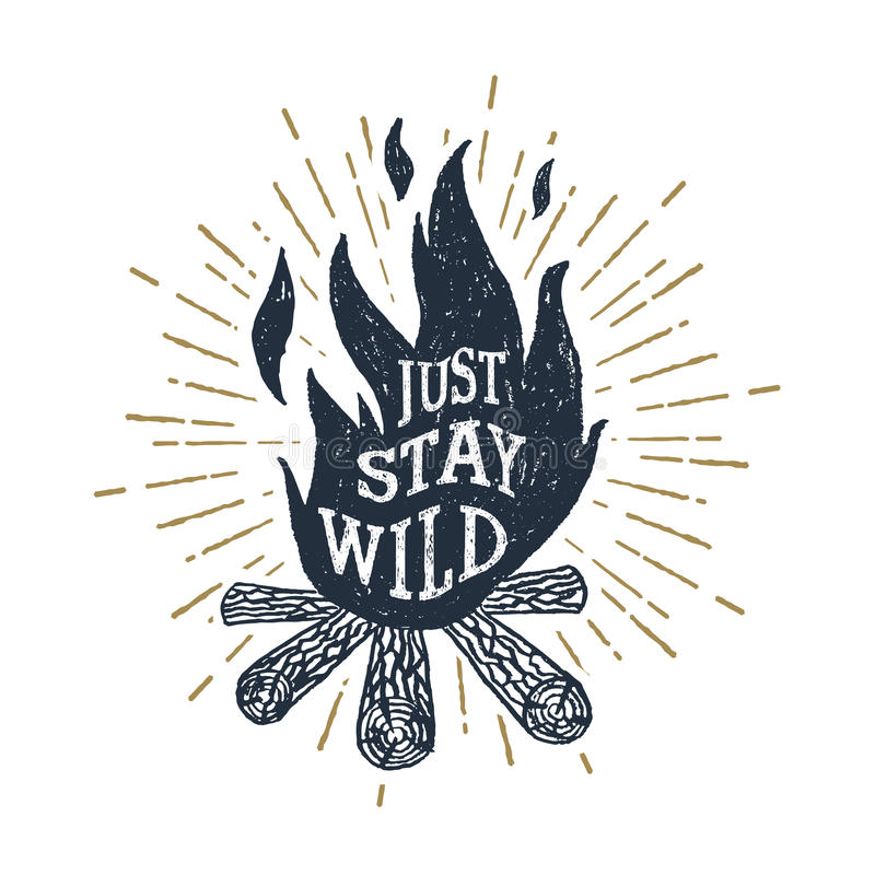 Hand drawn inspirational label with textured bonfire vector illustration. Hand drawn inspirational label with textured bonfire vector illustration and `Just vector illustration
