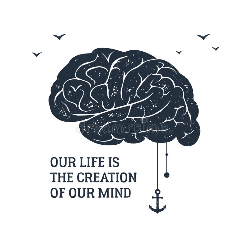 Hand drawn inspirational label with textured brain vector illustration. Hand drawn inspirational label with textured brain vector illustration and `Our life is vector illustration