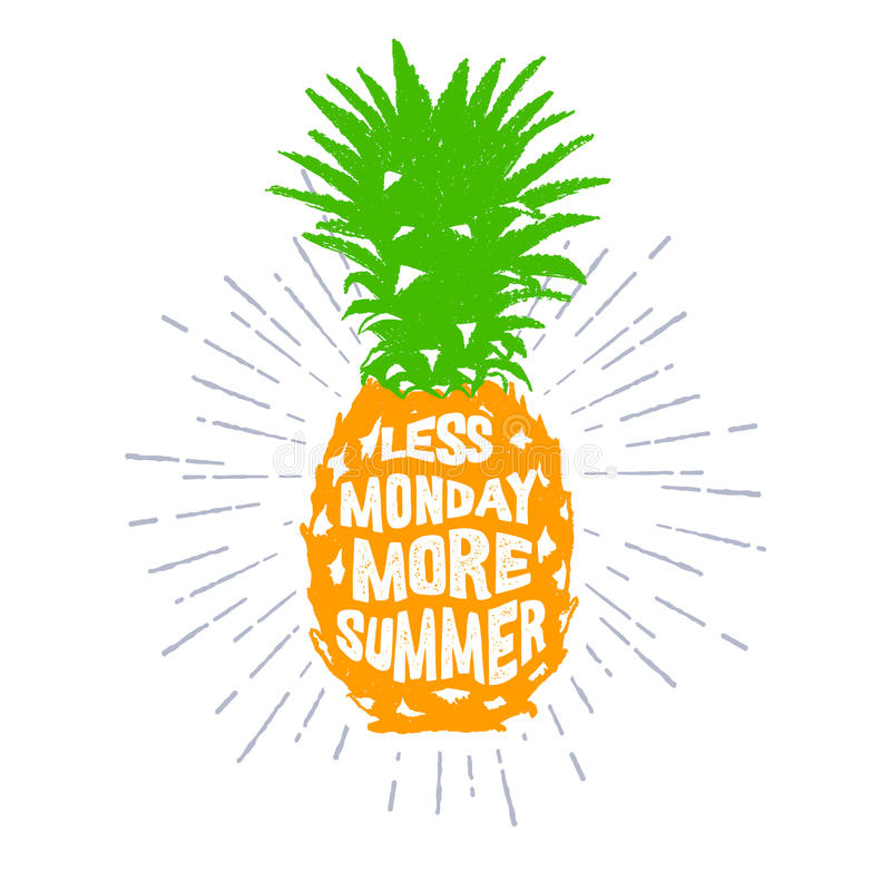 Hand drawn label with textured pineapple vector illustration. Hand drawn label with textured pineapple vector illustration and `Less monday, more summer` funny vector illustration