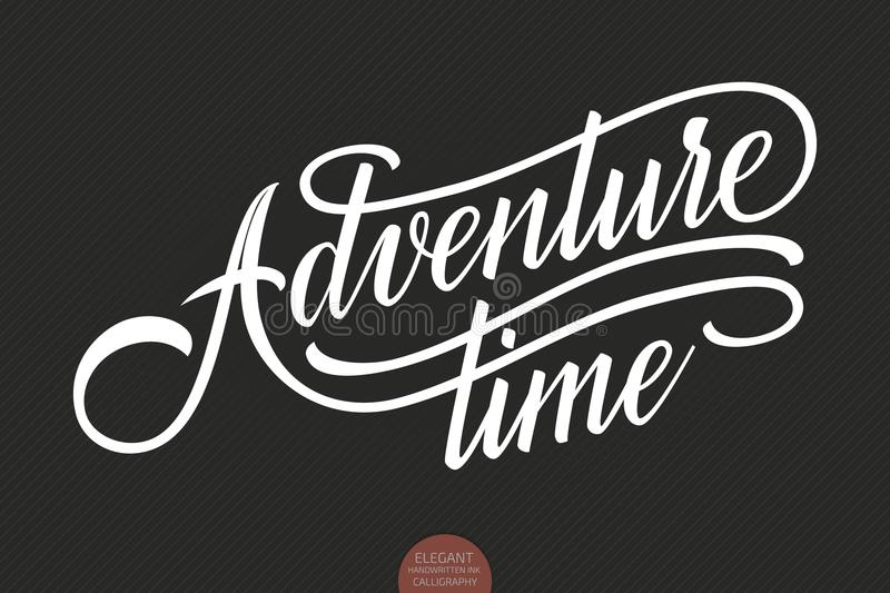 Download Hand Drawn Lettering Adventure Time Elegant Modern Handwritten Calligraphy Vector Ink Illustration