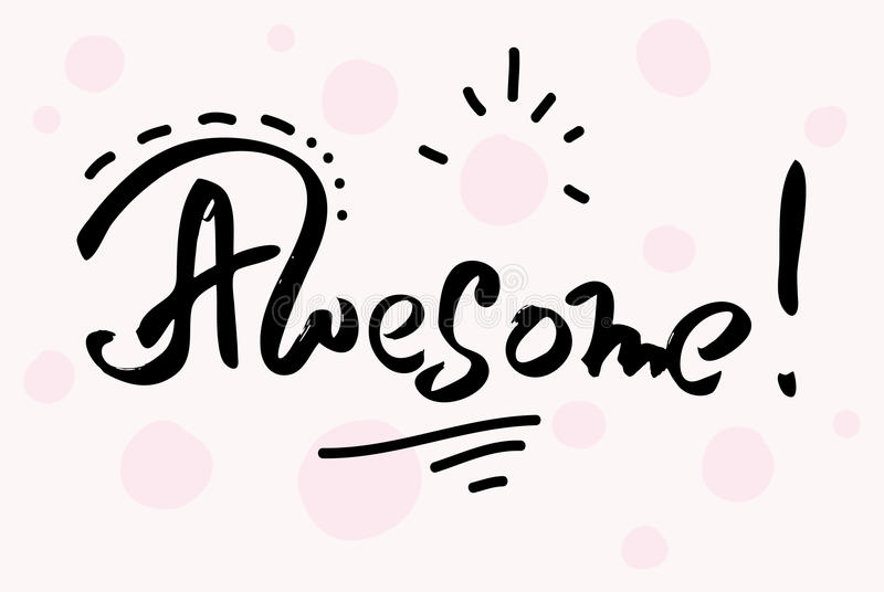 Hand drawn lettering. awesome - motivational quote. vector. Hand drawn lettering. awesome - motivational quote. Handwritten lettering. vector vector illustration