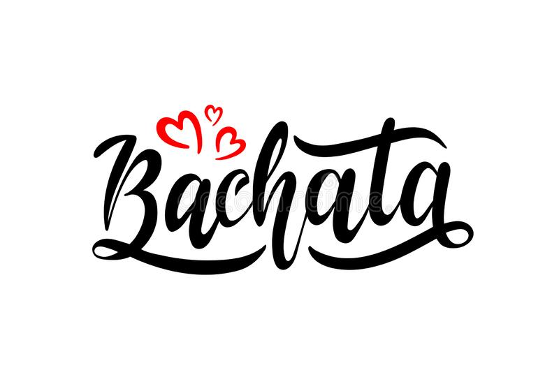 Hand drawn lettering Bachata with red hearts. Hand drawn lettering card. The inscription: Bachata. Perfect design for greeting cards, posters, T-shirts, banners vector illustration