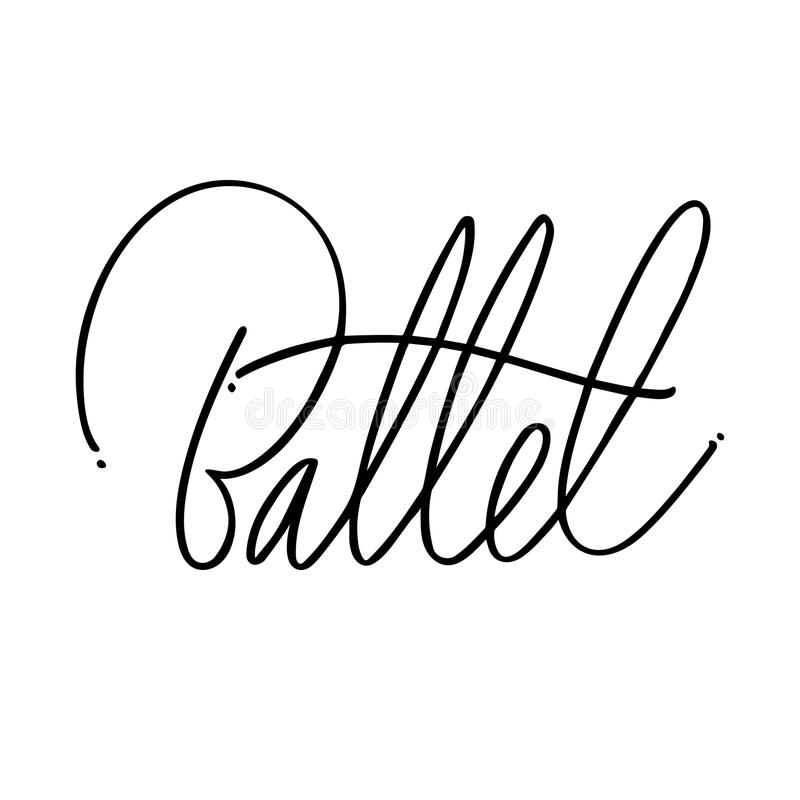 Hand drawn lettering. Ballet calligraphy. Vector illustration stock illustration