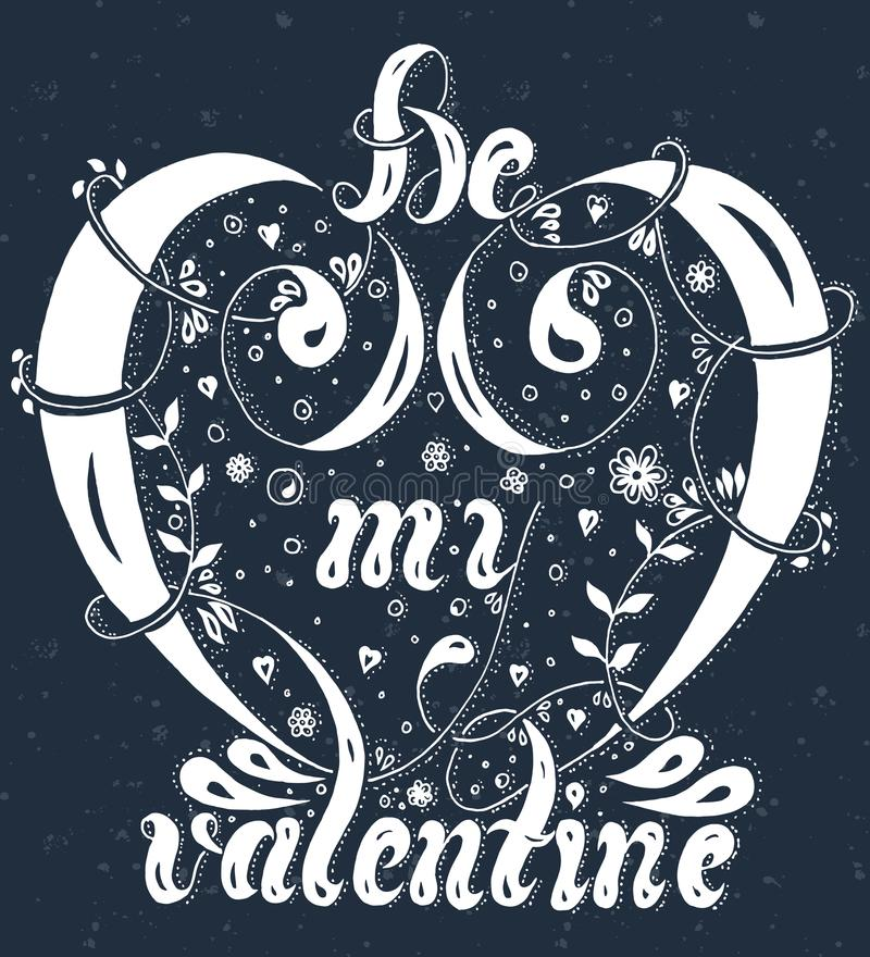 Hand drawn lettering Be my valentine with flowers, spray and swirls on a dark gray background. Vector illustration, hand drawn lettering Be my valentine with stock illustration