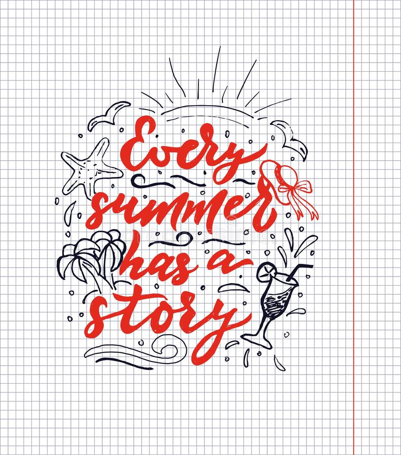 Hand drawn lettering calligraphy phrase Every summer has a story. Vector stock illustration