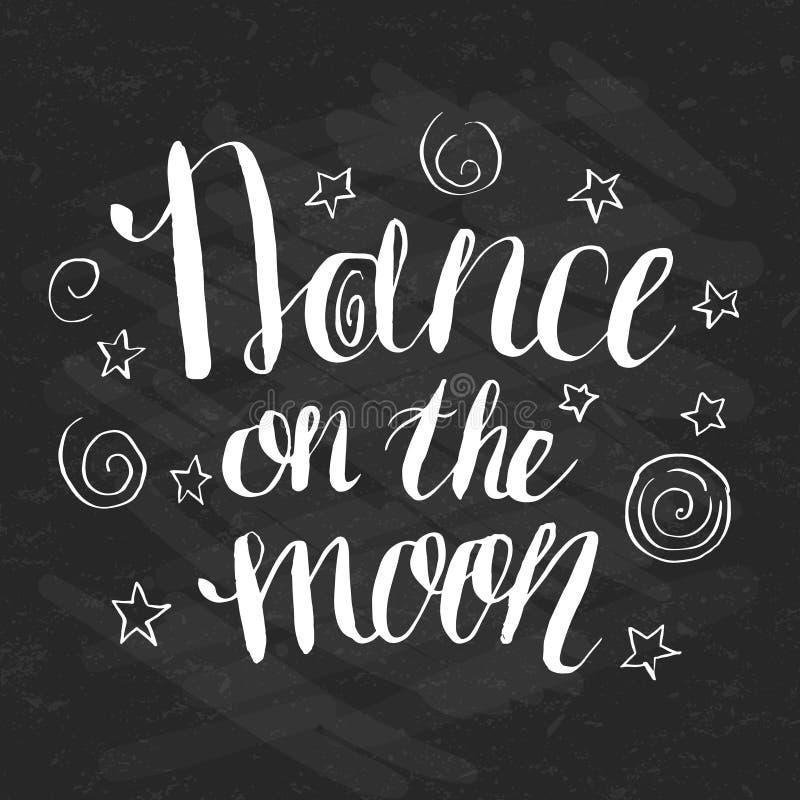 Hand-drawn lettering Dance om the moon stock illustration