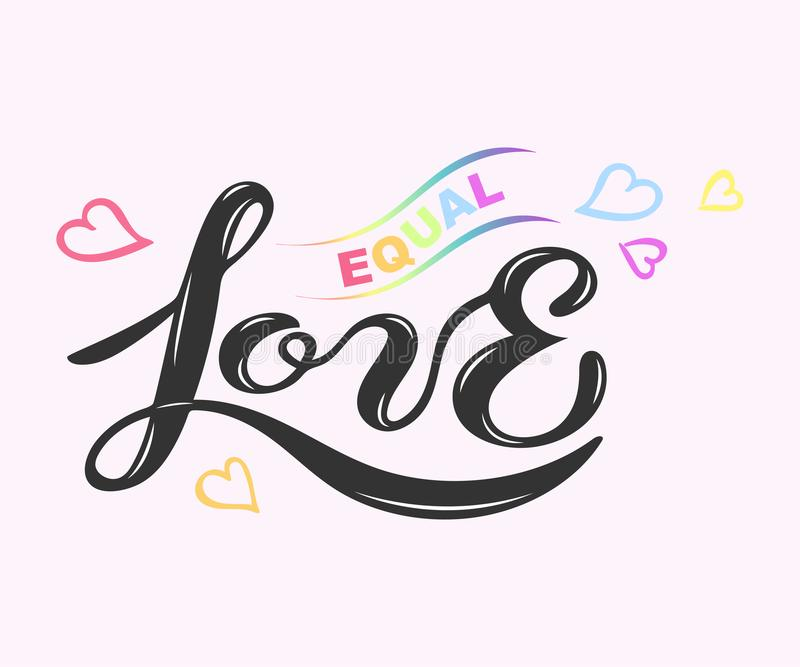 Hand drawn lettering Equal Love. Equal Love text isolated on background. Hand drawn lettering equal Love as logo, badge, icon, poster graphic design stock illustration