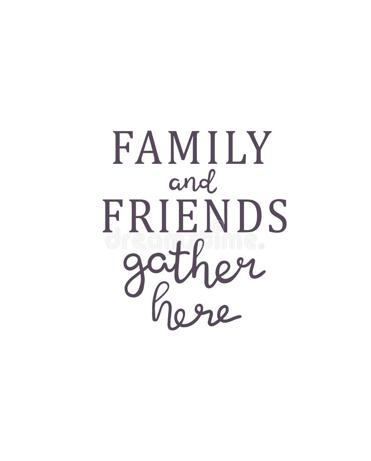Hand drawn lettering Family and Friends gather here sticker. Perfect design for greeting cards, posters, T-shirts, banners, print stock illustration