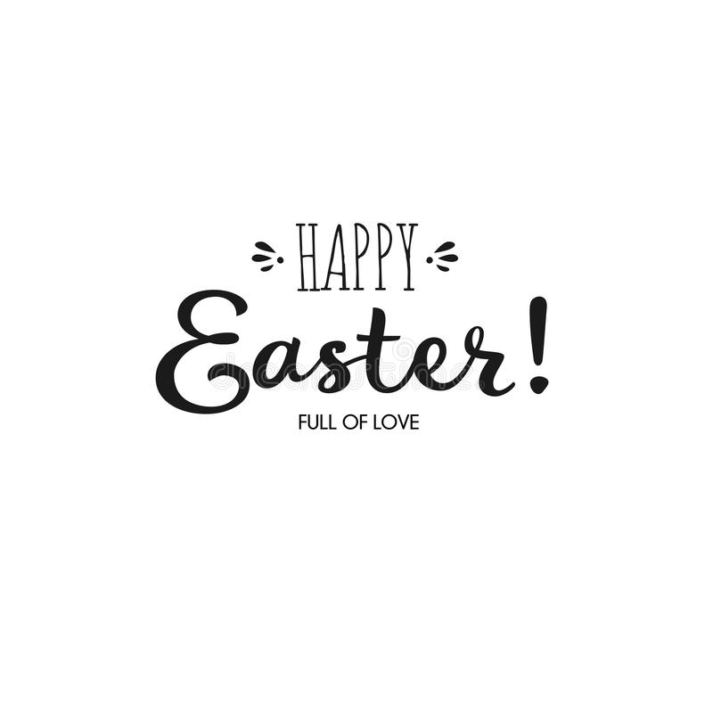 Hand drawn lettering Happy Easter. Full of love. Inscription for Happy Easter greeting card of banner. stock illustration