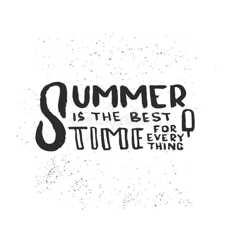 Hand drawn lettering of a phrase Summer is the best time for everything. royalty free illustration