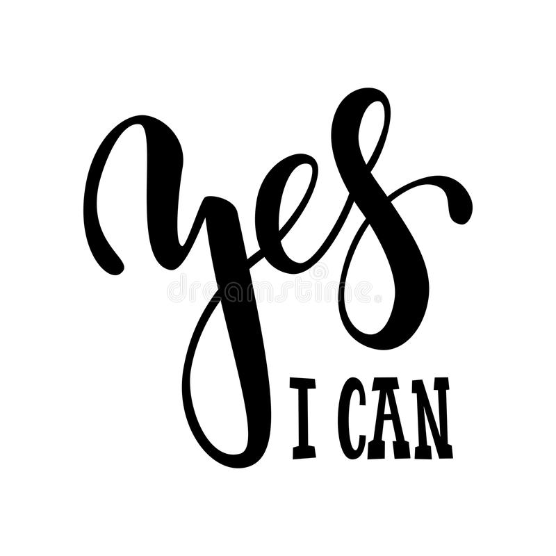 Hand drawn lettering of a phrase yes i can. Inspirational and Motivational Quotes. Hand Brush Lettering And Typography Design Art stock illustration