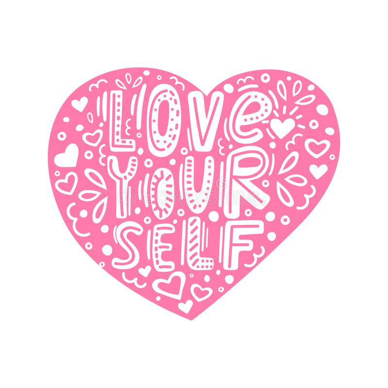 Hand drawn lettering quote-Love yourself with floral ornament. Love yourself hand made color text in pink heart. Doodle stock illustration
